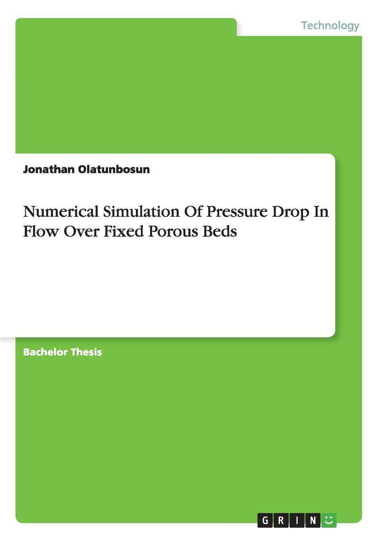 Jonathan Olatunbosun Numerical Simulation Of Pressure Drop In Flow Over Fixed Porous Beds transport phenomena in porous media iii