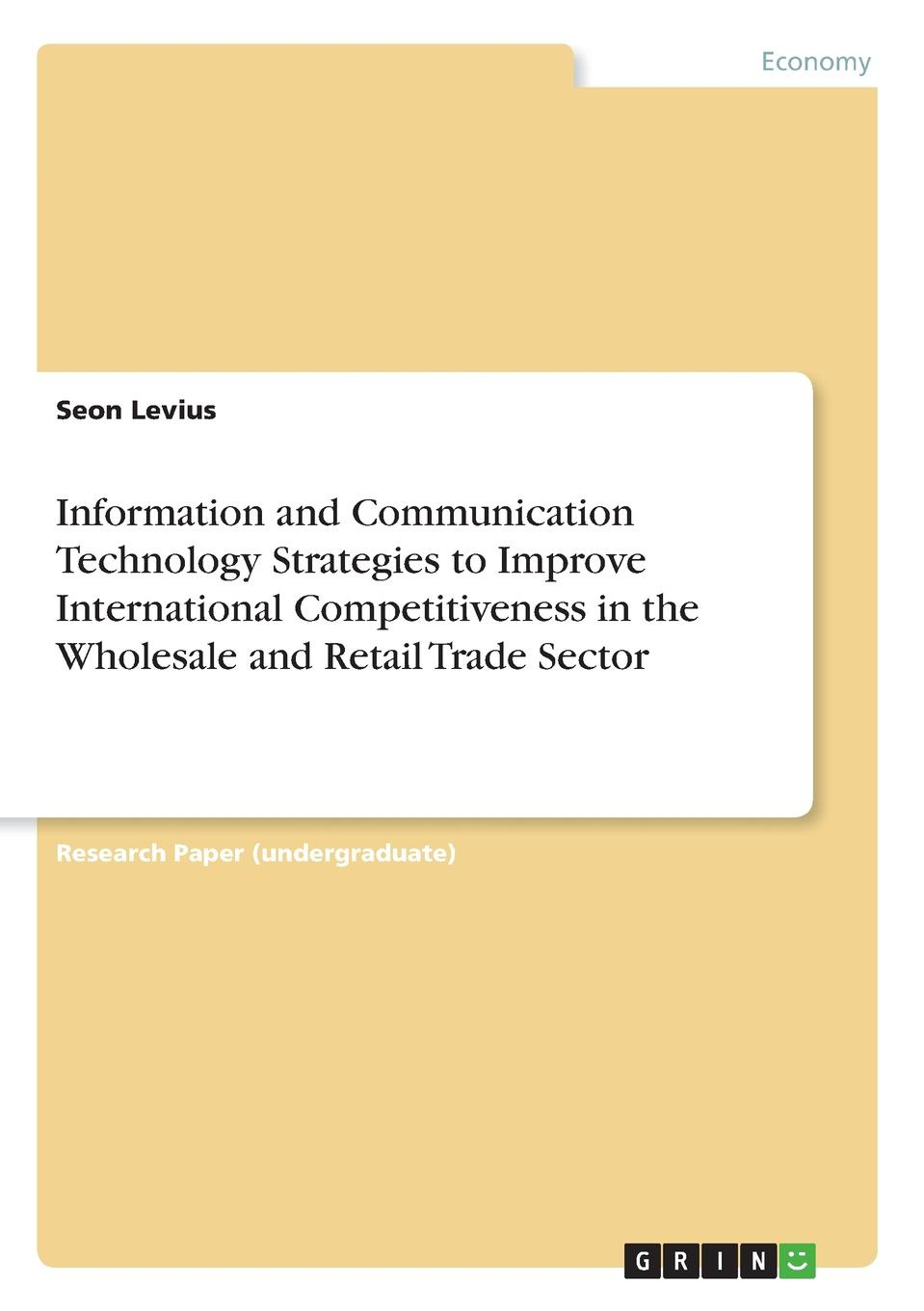 Seon Levius Information and Communication Technology Strategies to Improve International Competitiveness in the Wholesale and Retail Trade Sector teemzone wholesale