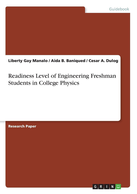 Liberty Gay Manalo, Aida B. Baniqued, Cesar A. Dulog Readiness Level of Engineering Freshman Students in College Physics недорго, оригинальная цена