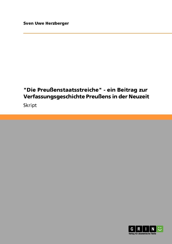 """Книга """"Die Preussenstaatsstreiche"""" - ein Beitrag zur Verfassungsgeschichte Preussens in der Neuzeit. Sven Uwe Herzberger"""