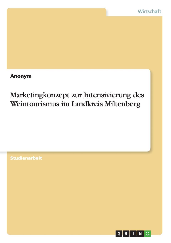 Неустановленный автор Marketingkonzept Zur Intensivierung Des Weintourismus Im Landkreis Miltenberg цена и фото