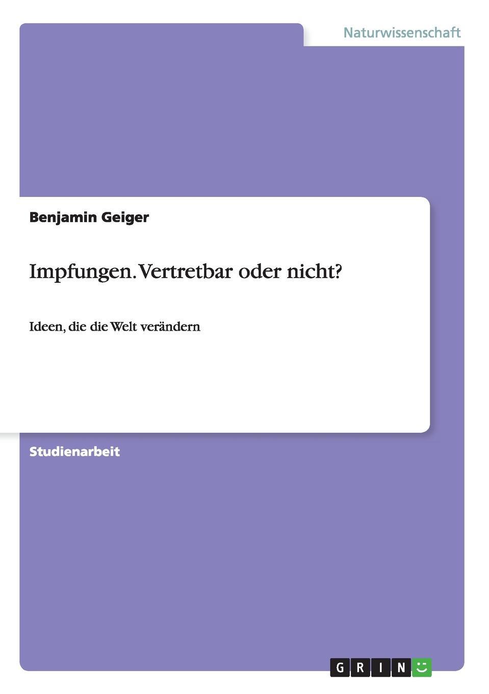 Benjamin Geiger Impfungen. Vertretbar oder nicht. friedrich schilling die krankheiten der speiserohre classic reprint
