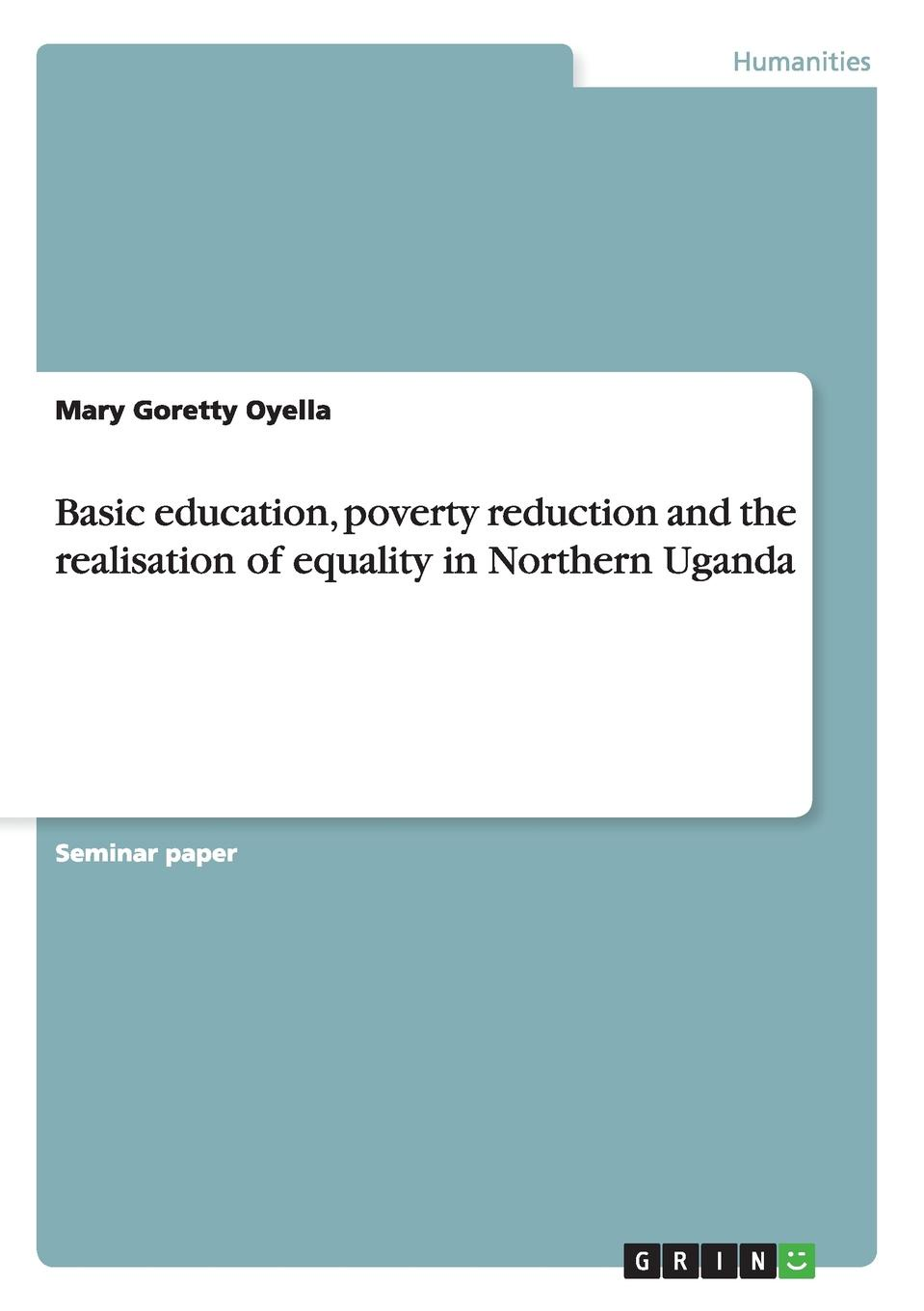 Mary Goretty Oyella Basic education, poverty reduction and the realisation of equality in Northern Uganda musa argungu muhammad pastoralists girls education in africa a study of emusoi center in northern tanzania