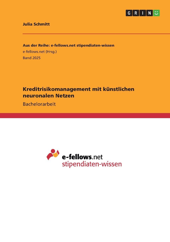Julia Schmitt Kreditrisikomanagement mit kunstlichen neuronalen Netzen ralf bell haushaltsprognose mit kunstlichen neuronalen netzen