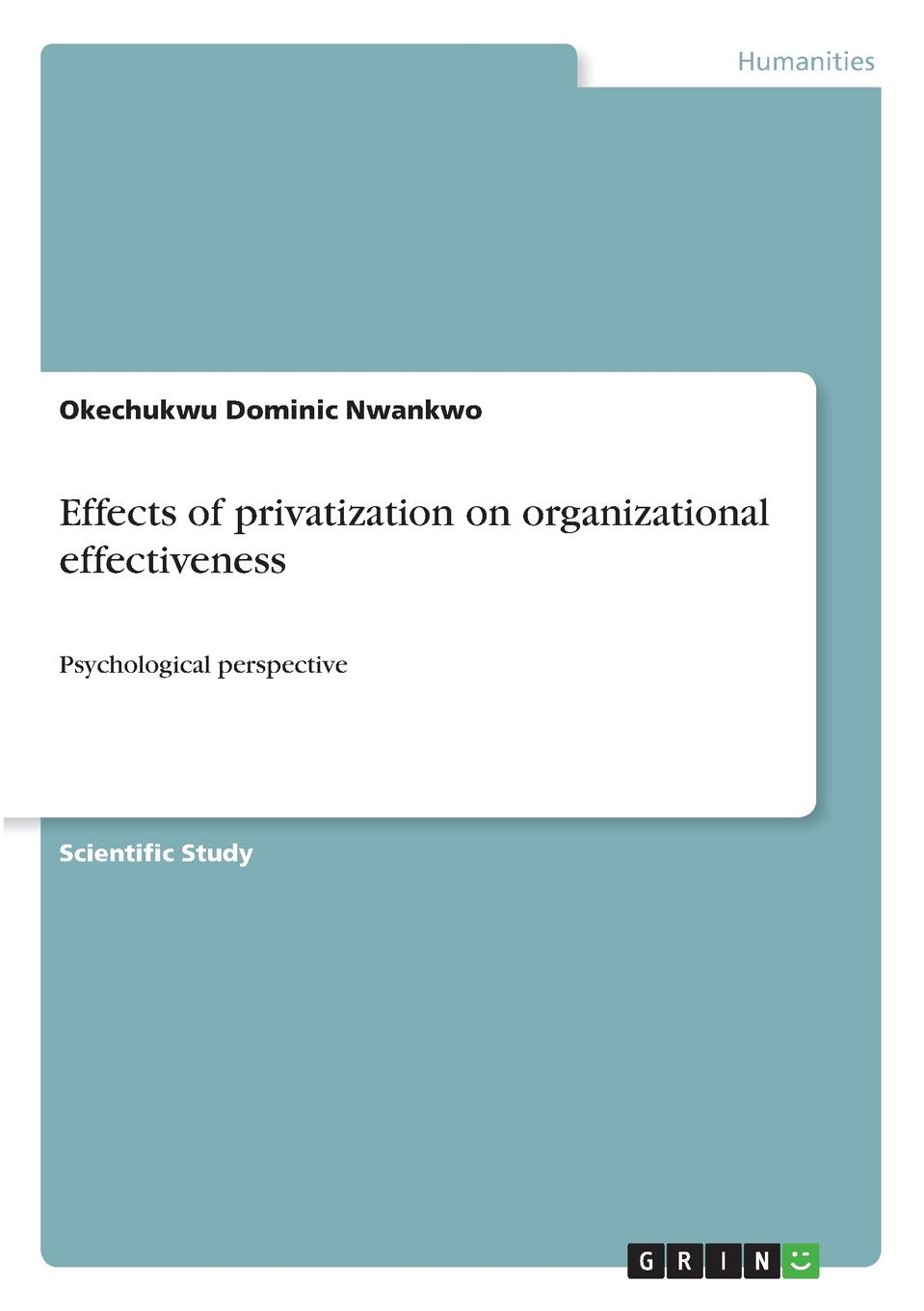 Okechukwu Dominic Nwankwo Effects of privatization on organizational effectiveness nara françoise monkam the money moving syndrome and the effectiveness of