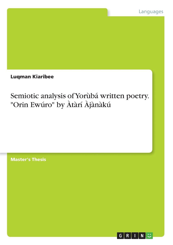 Фото - Luqman Kiaribee Semiotic analysis of Yoruba written poetry. Orin Ewuro by Atari Ajanaku agent based snort in distributed environment