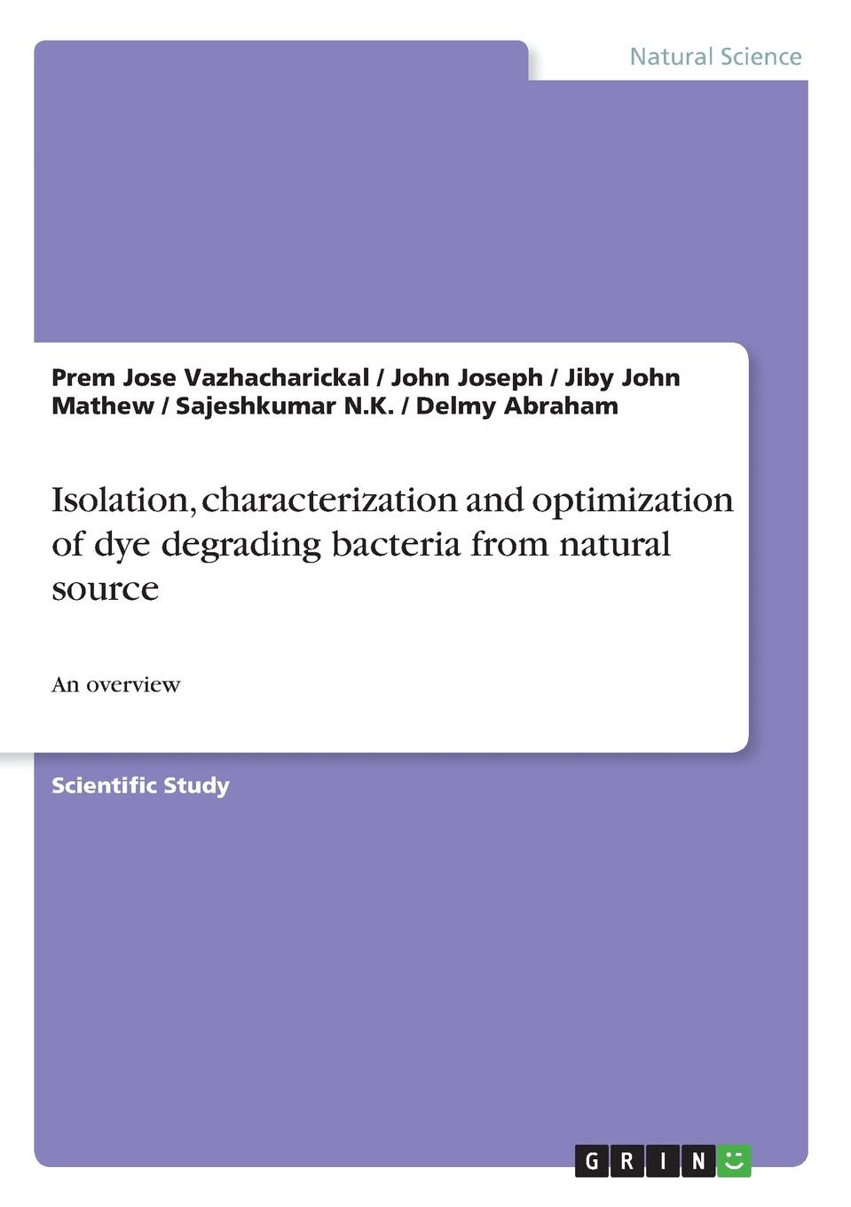 Jiby John Mathew, Sajeshkumar N.K., Prem Jose Vazhacharickal Isolation, characterization and optimization of dye degrading bacteria from natural source jiby john mathew prem jose vazhacharickal sajeshkumar n k the honey apple and its phytochemical analysis