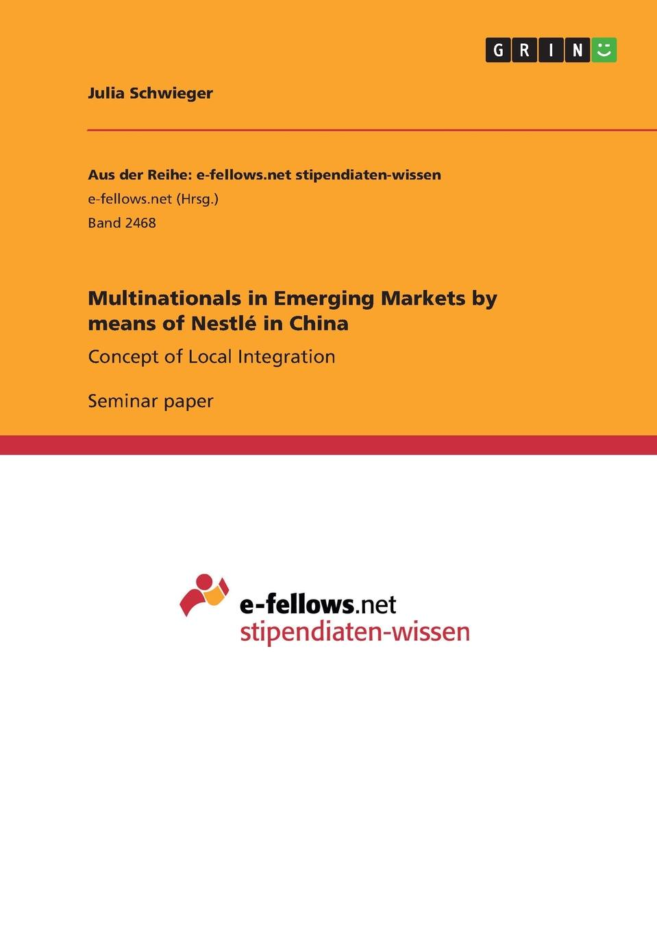 Julia Schwieger Multinationals in Emerging Markets by means of Nestle in China halil kiymaz market microstructure in emerging and developed markets price discovery information flows and transaction costs