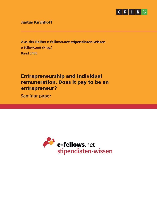 Justus Kirchhoff Entrepreneurship and individual remuneration. Does it pay to be an entrepreneur. do foreign dollars discourage entrepreneurship