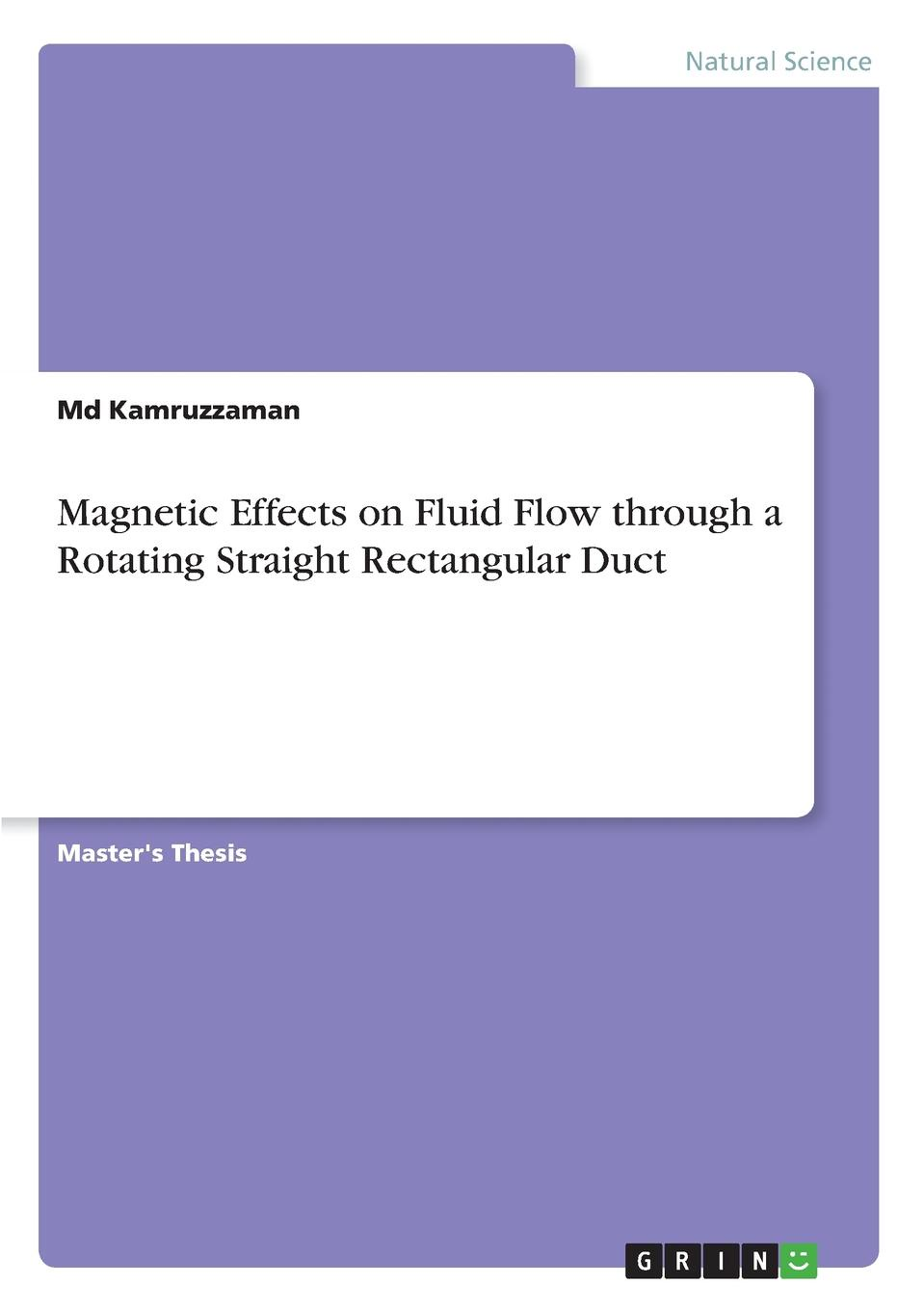 Md Kamruzzaman Magnetic Effects on Fluid Flow through a Rotating Straight Rectangular Duct zwittrionic surfactants flow enhancment in solid liquid flow systems