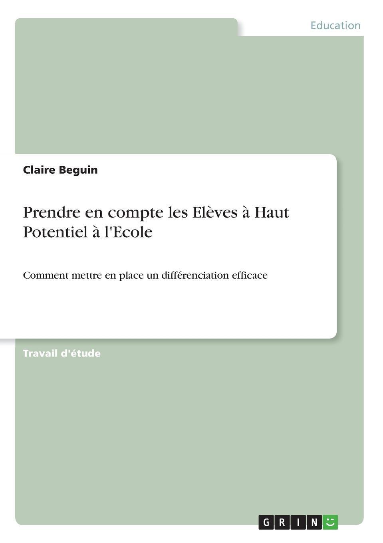 Claire Beguin Prendre en compte les Eleves a Haut Potentiel a l.Ecole victor de jouy l hermite en italie t 2