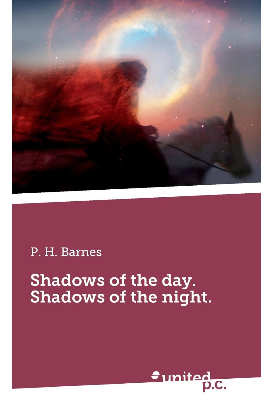 P. H. Barnes Shadows of the day. Shadows of the night. цена