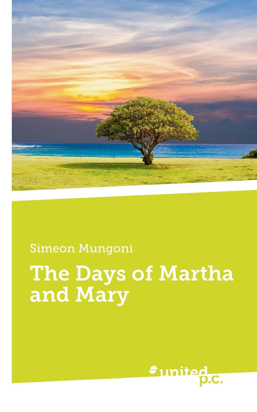 Simeon Mungoni The Days of Martha and Mary