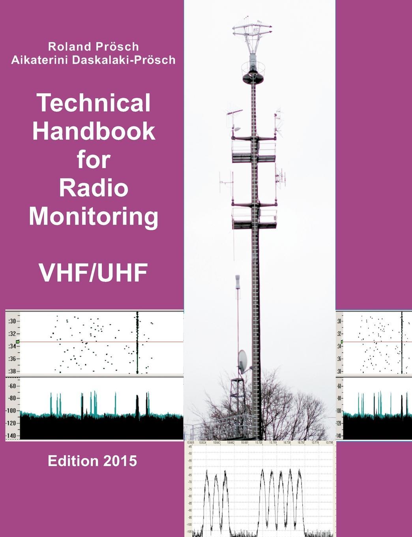 Roland Proesch, Aikaterini Daskalaki-Proesch Technical Handbook for Radio Monitoring VHF/UHF bernard piette vhf uhf filters and multicouplers application of air resonators