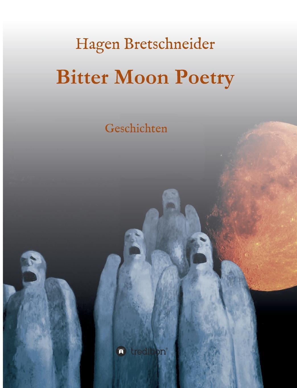 Hagen Bretschneider Bitter Moon Poetry цены
