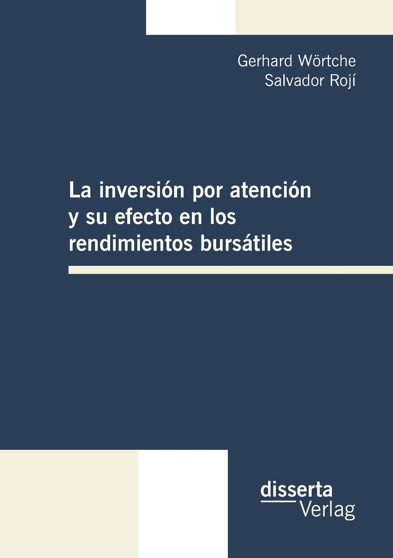 Gerhard Wortche, Salvador Roji La Inversion Por Atencion y Su Efecto En Los Rendimientos Bursatiles