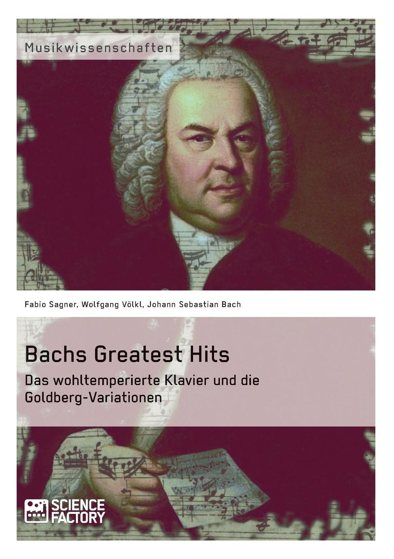 Johann Sebastian Bach, Wolfgang Völkl, Fabio Sagner Bachs Greatest Hits. Das wohltemperierte Klavier und die Goldberg-Variationen whoopi goldberg london