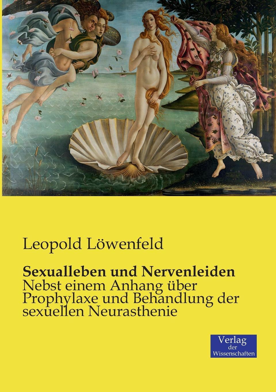 Leopold Löwenfeld Sexualleben und Nervenleiden leopold löwenfeld der hypnotismus handbuch der lehre von der hypnose und der suggestion