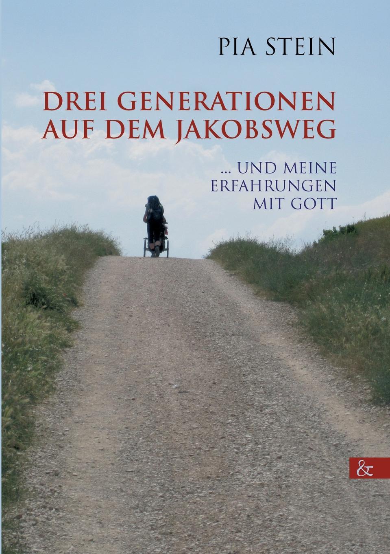 Pia Stein Drei Generationen auf dem Jakobsweg