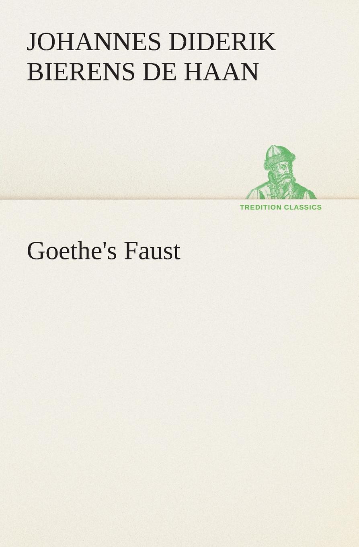 Johannes Diderik Bierens de Haan Goethe.s Faust p bierens de haan hoofdlijnen eener psychologie met metafysischen grondslag