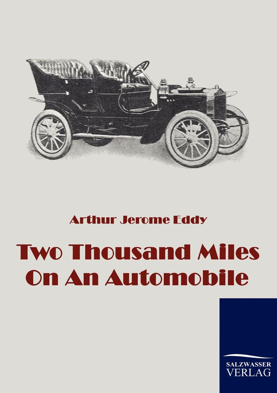 Arthur J Eddy Two Thousand Miles On An Automobile