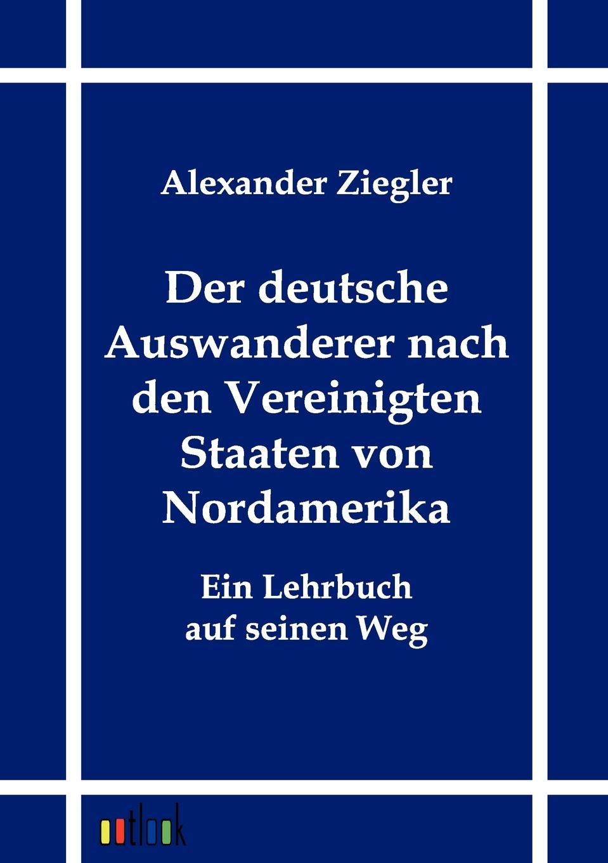 Alexander Ziegler Der deutsche Auswanderer nach den Vereinigten Staaten von Nordamerika rammert alexander pendlerverhalten nach einfuhrung der entgeltpflicht an p r anlagen