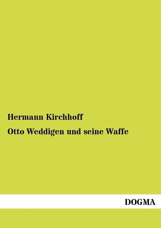 Hermann Kirchhoff Otto Weddigen und seine Waffe hermann kirchhoff otto weddigen und seine waffe