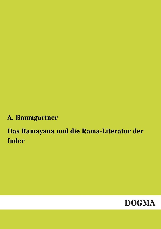 купить A. Baumgartner Das Ramayana Und Die Rama-Literatur Der Inder по цене 6089 рублей