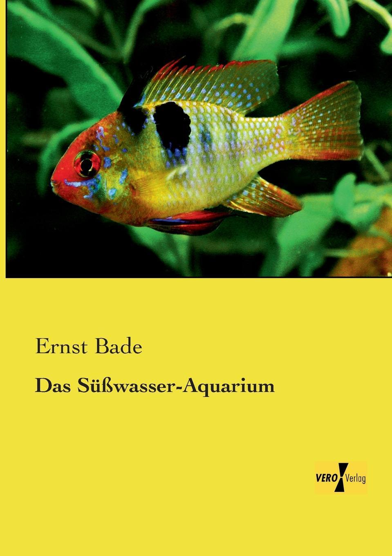 Ernst Bade Das Susswasser-Aquarium