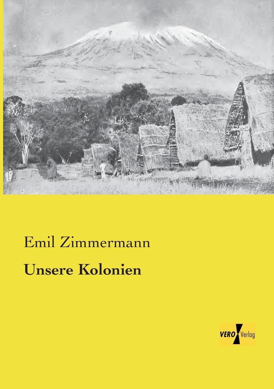 Emil Zimmermann Unsere Kolonien недорого