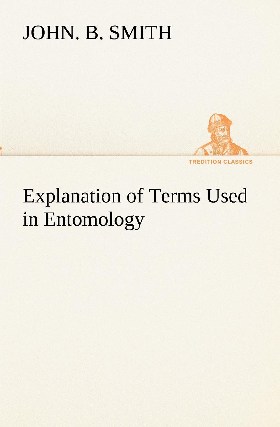 John. B. Smith Explanation of Terms Used in Entomology b shelves