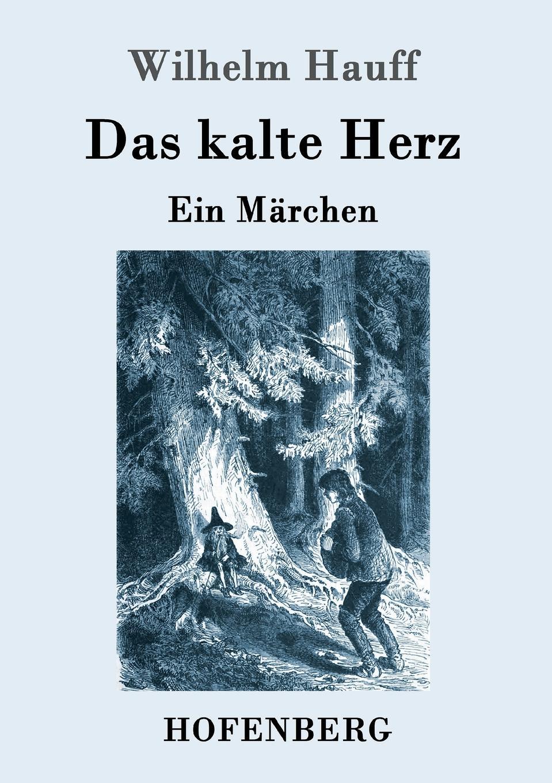 Wilhelm Hauff Das kalte Herz wilhelm hauff novellen