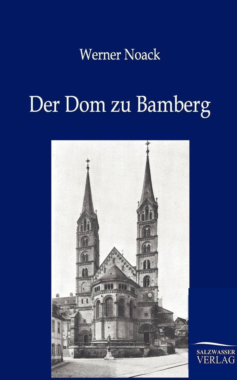 цена на Werner Noack Der Dom Zu Bamberg