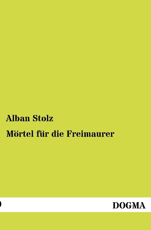 Alban Stolz M Rtel Fur Die Freimaurer недорого