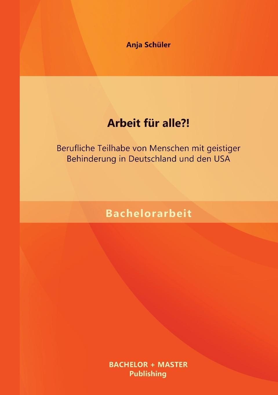 Anja Schüler Arbeit fur alle.. Berufliche Teilhabe von Menschen mit geistiger Behinderung in Deutschland und den USA menschen a2 testtrainer mit cd