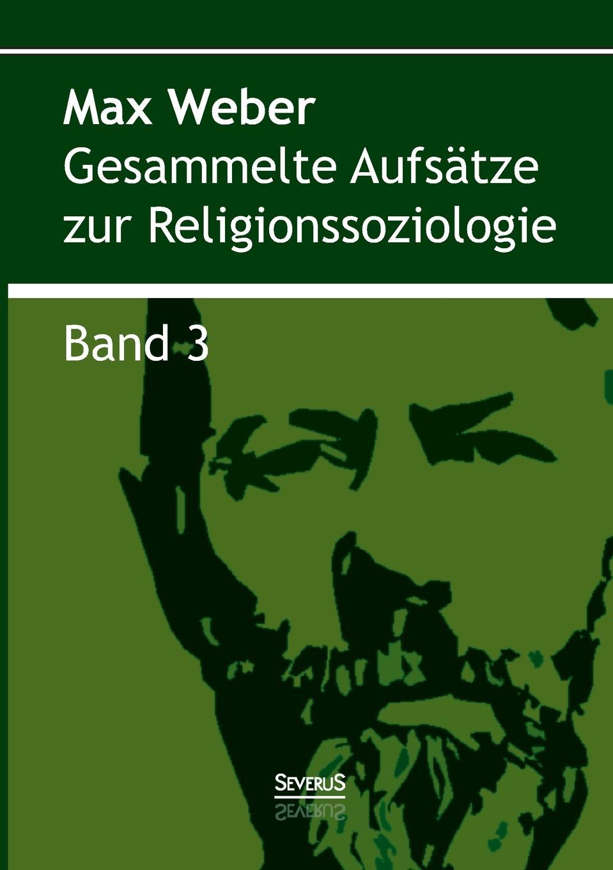 Max Weber Gesammelte Aufsatze zur Religionssoziologie. Band 3 der grune max 3 lehrbuch 3