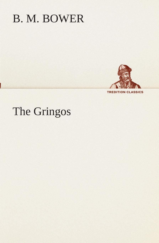 B. M. Bower The Gringos b shelves