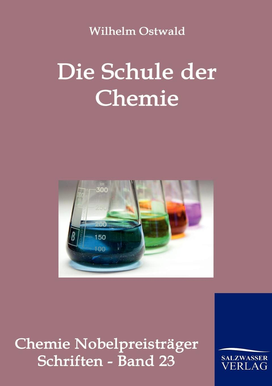 Wilhelm Ostwald Die Schule der Chemie hans ostwald verworfene novellen classic reprint