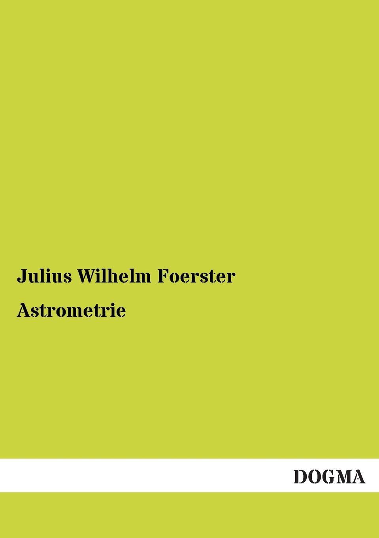 Julius Wilhelm Foerster Astrometrie