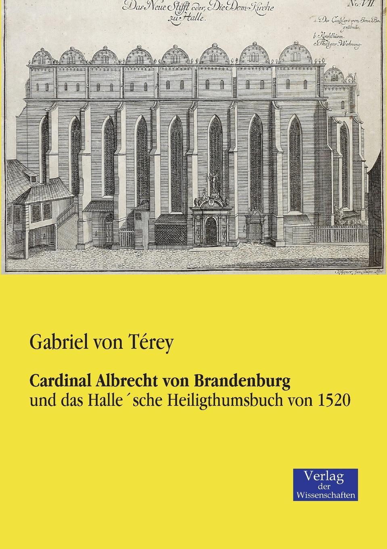 Gabriel Von Terey Cardinal Albrecht Von Brandenburg цена и фото