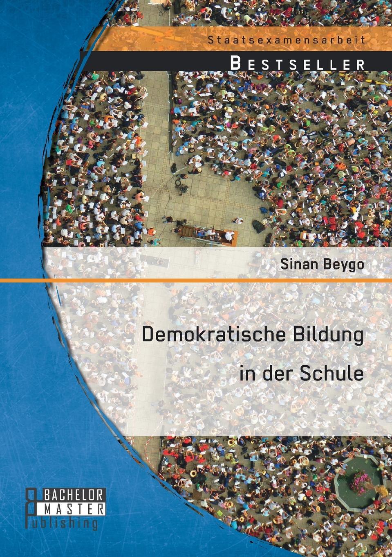 Sinan Beygo Demokratische Bildung in der Schule sinan beygo demokratie lernen in der schule