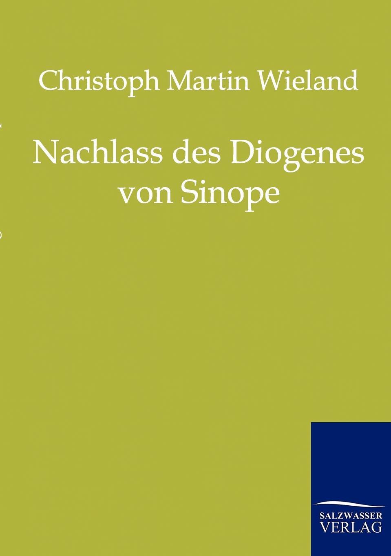 Christoph Martin Wieland Nachlass des Diogenes von Sinope