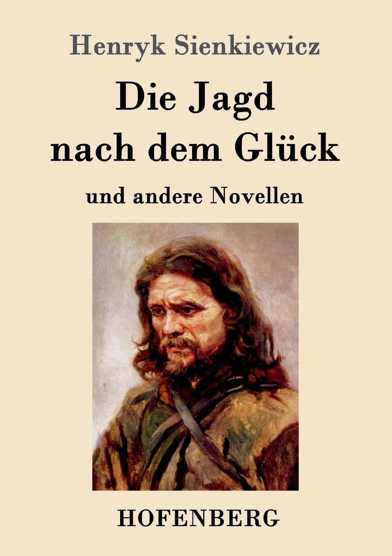 Sienkiewicz Henryk Die Jagd nach dem Gluck und andere Novellen karl bernhard stark nach dem griechischen orient