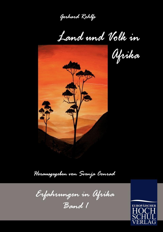 купить Gerhard Rohlfs Land und Volk in Afrika онлайн