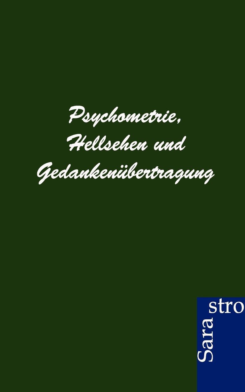 цена ohne Autor Psychometrie, Hellsehen und Gedankenubertragung в интернет-магазинах