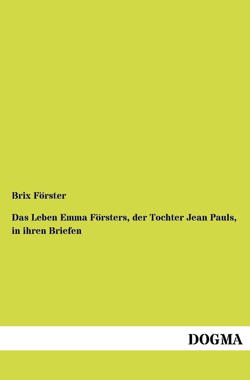 Фото - Brix F. Rster Das Leben Emma F Rsters, Der Tochter Jean Pauls, in Ihren Briefen jean paul gaultier le male