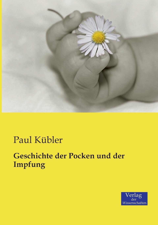 Paul Kübler Geschichte der Pocken und der Impfung paul lächler hans wirz die schiffe der völker