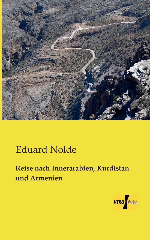 Eduard Nolde Reise Nach Innerarabien, Kurdistan Und Armenien karl ma durchs wilde kurdistan
