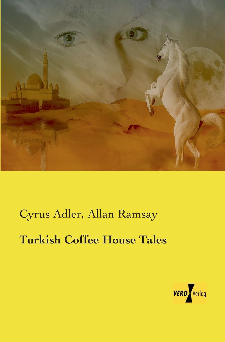Cyrus Adler, Allan Ramsay Turkish Coffee House Tales role of coffee companies in promoting coffee smallholders in arusha