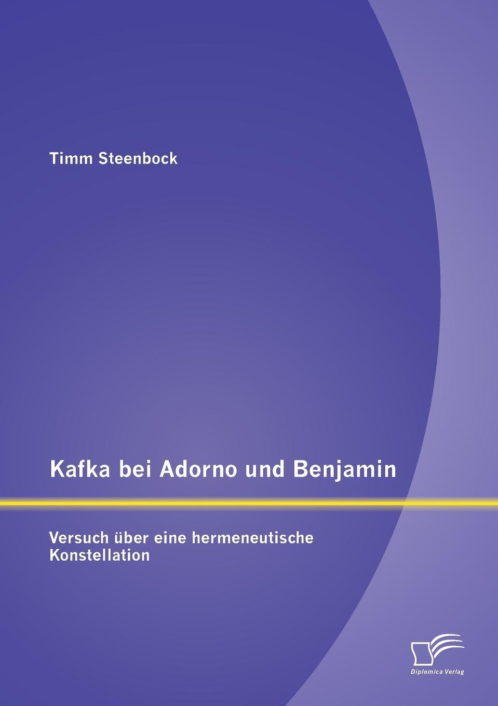 Timm Steenbock Kafka bei Adorno und Benjamin. Versuch uber eine hermeneutische Konstellation nowicki maksymilian sila uber die weizenverwusterin chlorops taeniopus meig und die mittel zu ihrer bekampfung
